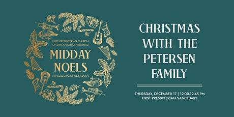 Midday Noels, Christmas with the Petersen Family tickets