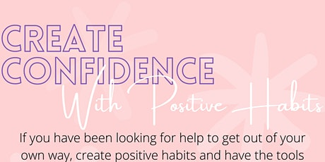 Create Confidence With Positive Habits tickets