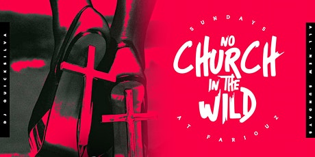No Church In The Wild | Sundays at Fairouz | Featuring DJ Quicksilva tickets