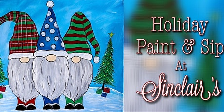 Holiday Paint & Sip at Sinclair's! tickets