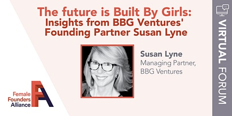 FFA Forum: The future is Built By Girls: Insights from Susan Lyne tickets