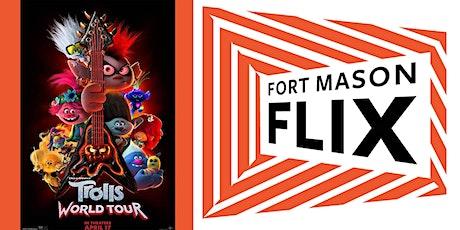 FORT MASON FLIX: Trolls World Tour tickets