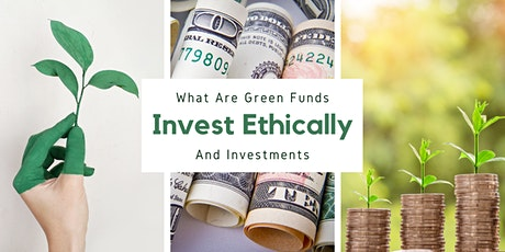 Invest Ethically - What are Green Funds and Investments? tickets