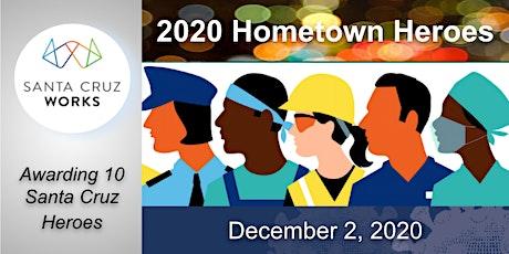 Santa Cruz Works New Tech Hometown Heroes 2020 tickets
