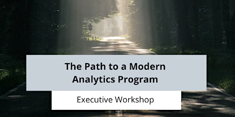 The Path to a Modern Analytics Program - Executive Workshop tickets