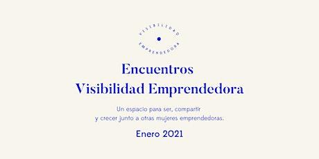 Encuentro Visibilidad Emprendedora Enero 2021 entradas