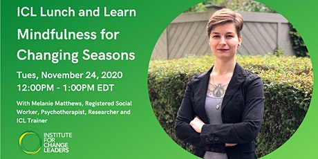 ICL Lunch and Learn: Mindfulness for Changing Seasons