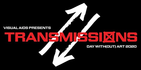 Day With(out) Art 2020: TRANSMISSIONS tickets