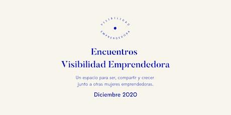 Encuentro Visibilidad Emprendedora Diciembre 2020 boletos