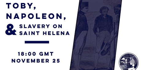 Toby, Napoleon and Slavery on Saint Helena tickets