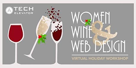 Women, Wine & Web Design - Virtual Holiday Workshop tickets