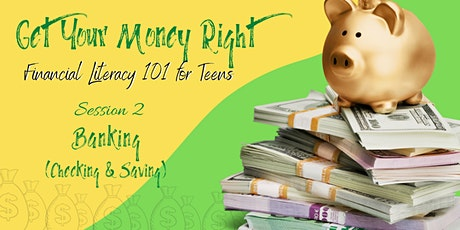 Financial Literacy 101 for Teens: Banking (Checking & Savings) tickets