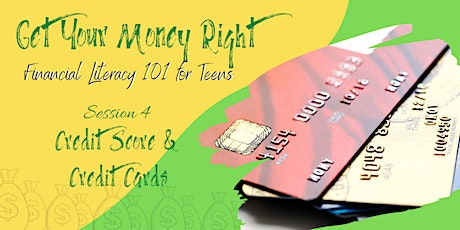 Financial Literacy 101 for Teens : Credit Score & Credit Cards tickets