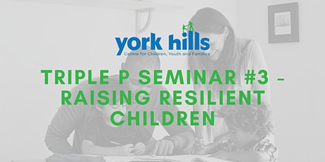 Triple P Seminar #3 - Raising Resilient Children tickets