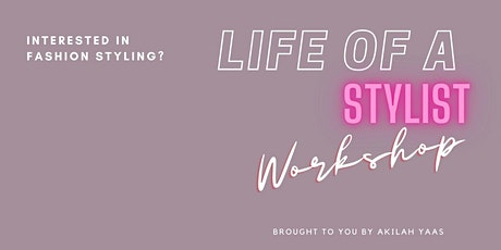 Life of A Stylist Workshop tickets