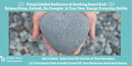 Virtual Guided Meditation & Soothing Sound Bath tickets