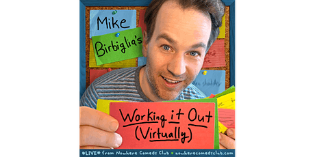 Mike Birbiglia: Working it Out (Virtually) Part 3 tickets