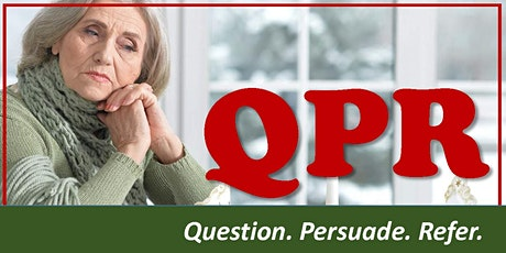 QPR- Question. Persuade. Refer. Learn How to Help Save a Life tickets