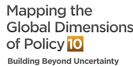 Mapping the Global Dimensions of Policy 10: Building Beyond Uncertainty tickets