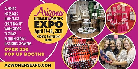 Arizona Women's Expo Beauty + Fashion + Pop Up Shops, April 17-18, 2021 tickets