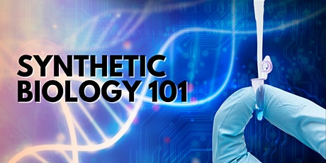 Synthetic Biology 101 tickets