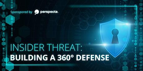 Insider Threat: Building a 360' Defense tickets