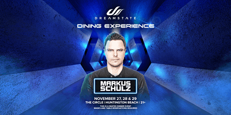 Dreamstate Dining Experience : Markus Schulz tickets