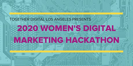 Women's Digital Marketing Hackathon by Together Digital LA tickets
