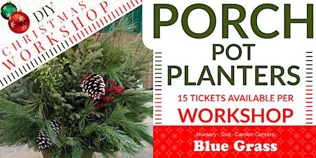 Christmas Porch Pot Planter - DIY Workshop tickets