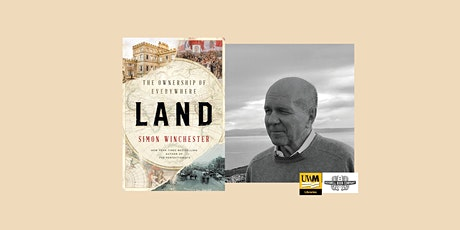 Simon Winchester, author of Land, in conversation with Marcy Bidney of AGSL tickets