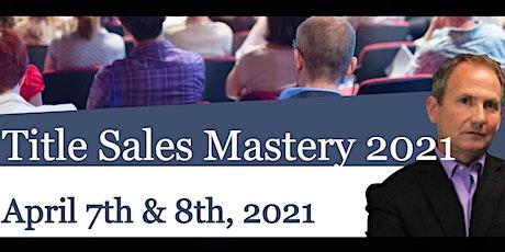 Title Sales Mastery Summit 2020 tickets