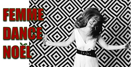 Femme Dance Noel tickets