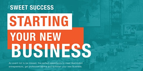 SWEET SUCCESS – STARTING YOUR NEW BUSINESS tickets
