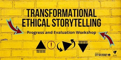 Transformational Ethical Storytelling- Progress and Evaluation Workshop tickets