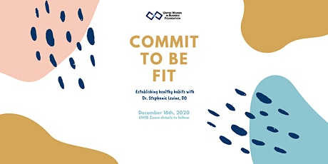UWIB NYC Presents: Commit to be Fit! with Dr. Stephanie Levine, DO tickets