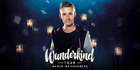 Wunderkind - Marco Weissenberg - Magic Show Tickets