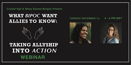 WHAT BIPOC WANT ALLIES TO KNOW: Taking allyship into action tickets