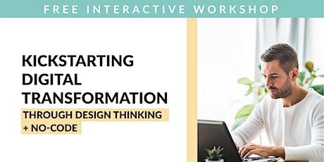 Kickstarting Digital Transformation Through Design Thinking + No-Code tickets