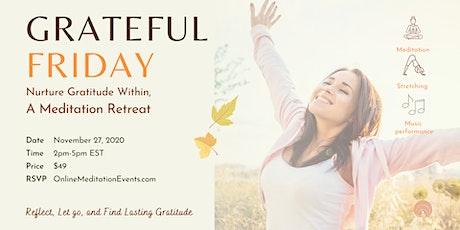 Grateful Friday Meditation Retreat tickets