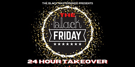 The Black Masterminds Black Friday Takeover tickets