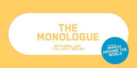 IMPROV AROUND THE WORLD with Inbal Lori (Tel Aviv / Berlin) - The Monologue tickets