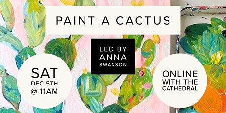 Paint a Cactus  with Anna Swanson tickets