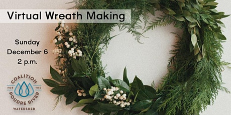 Virtual Wreath Making supporting the Poudre River Watershed tickets