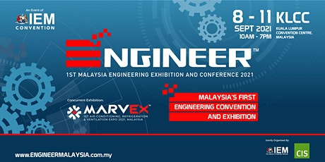 ENGINEER 2021 - 1st Malaysia Engineering Exhibition and Conference 2021 tickets