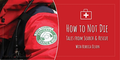 How to Not Die Out There: Tales from Search & Rescue tickets