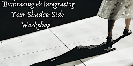 Embracing & Integrating Your Shadow Side Workshop tickets