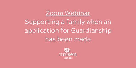Supporting a family when an application for Guardianship has been made tickets