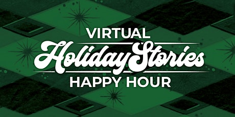 Virtual Holiday Stories Happy Hour tickets