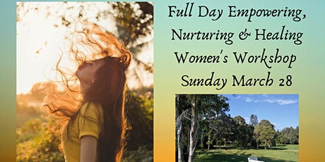 Full Day Empowering, Nurturing & Healing Women's Workshop tickets