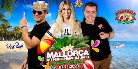 Mallorca ist nur einmal im Jahr - Schweinfurt Tickets